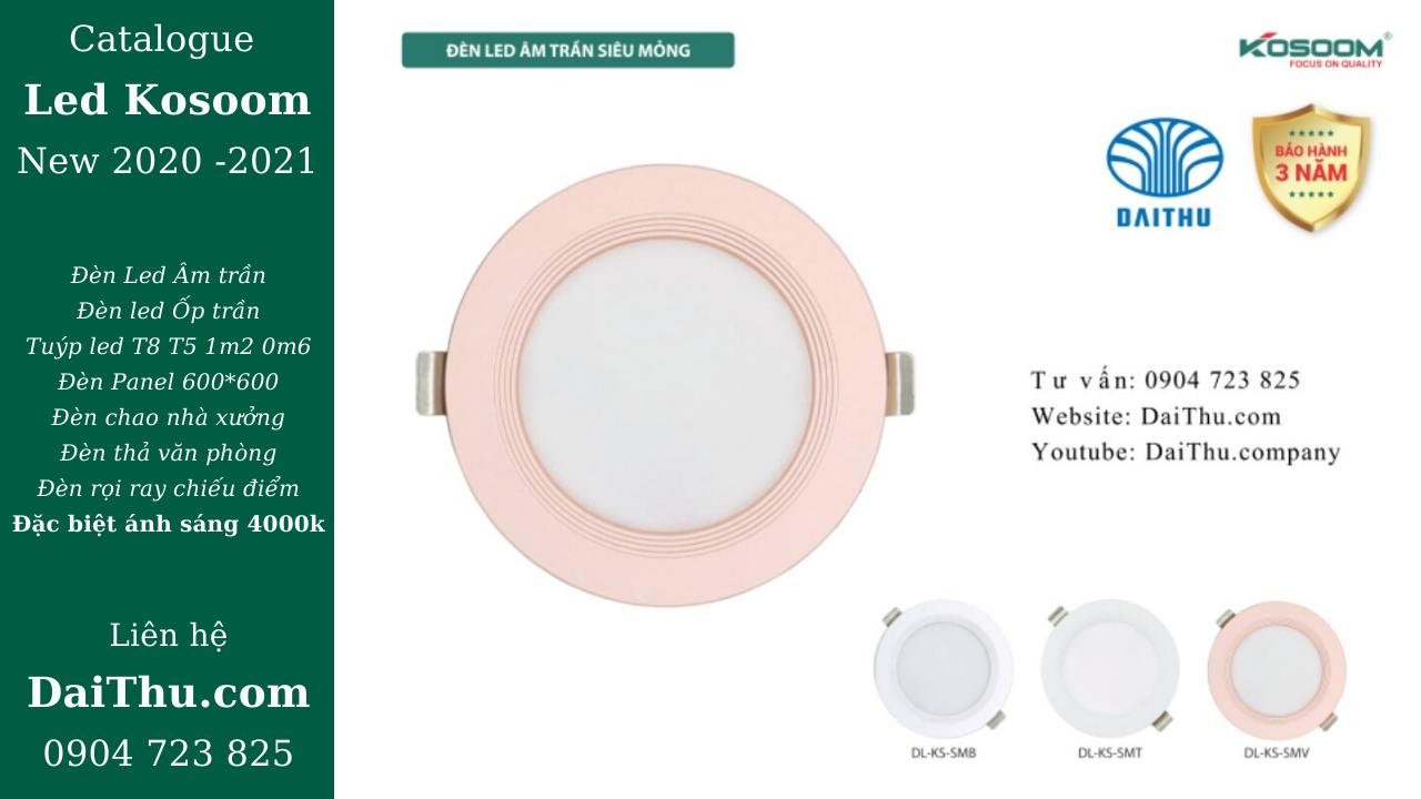 Catalogue Led Kosoom - Bảng giá mới 2020 2021 Maxben led - Đèn led âm trần siêu mỏng 3 chế độ - Đèn ốp trần kim cương - Đèn led Panel - Đèn led tuýp 1m2 - T8 T5 - led dây Việt Hàn - dây cáp mạng - dây tín hiệu